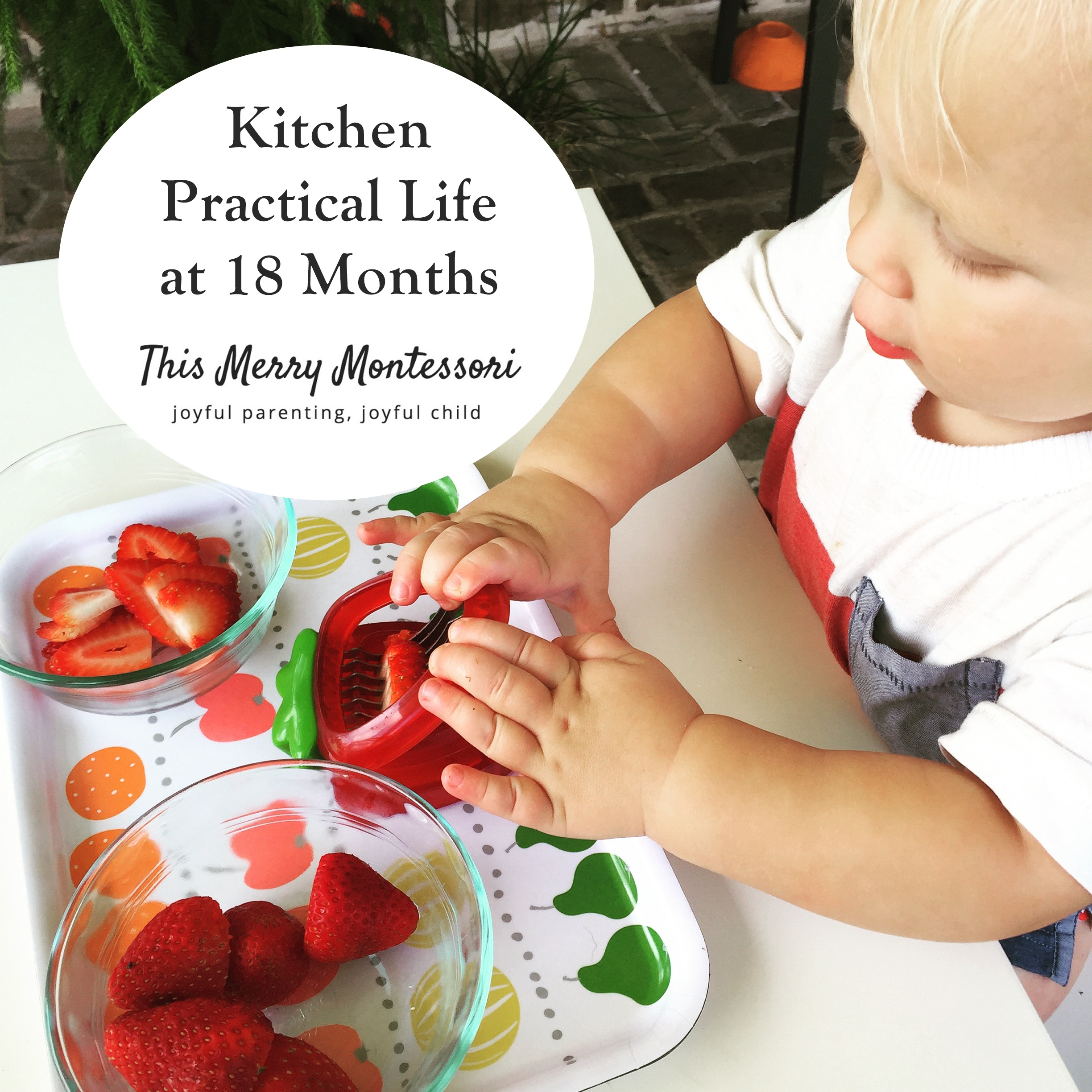 Kitchen Practical Life at 18 Months--This Merry Montessori
