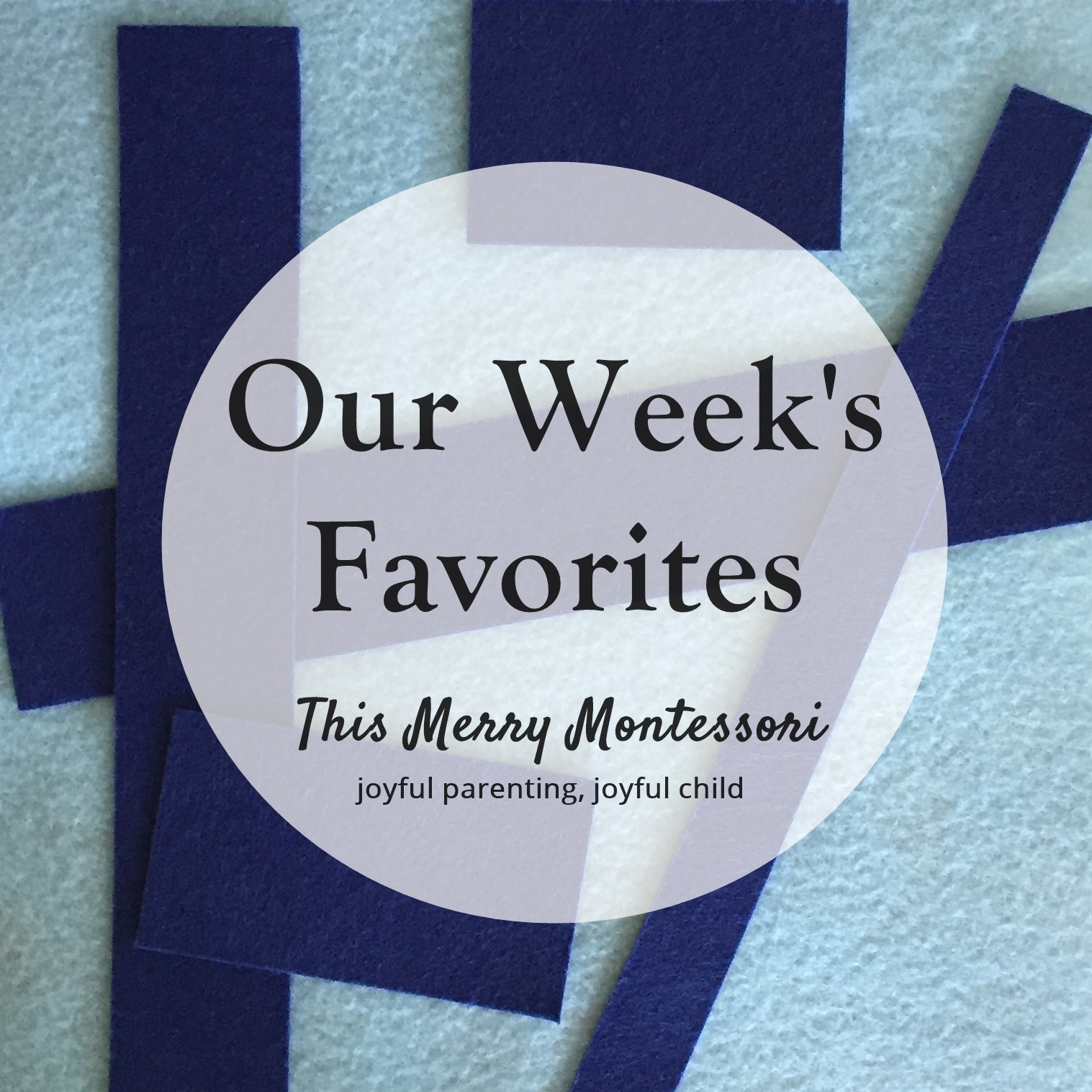this-merry-montessori-our-weeks-favorites-9-23-16